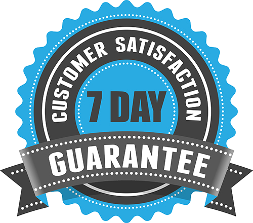 7 Day Customer Satisfaction Guarantee